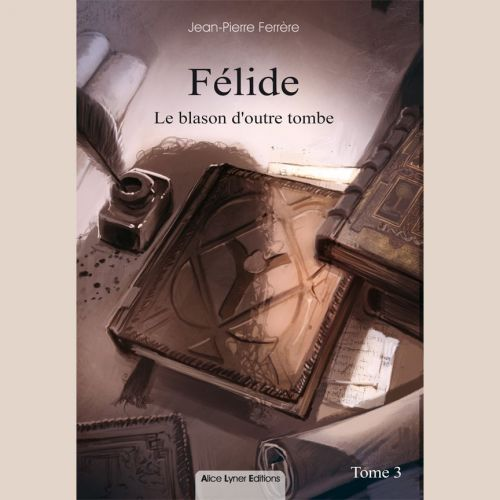 Félide, le blason d'outre-tombe (tome 3)